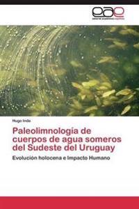 Paleolimnologia de Cuerpos de Agua Someros del Sudeste del Uruguay