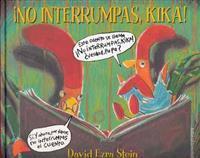 No Interrumpas, Kika! = Do Not Interrupt, Kika!