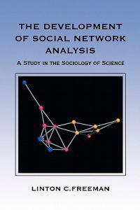 The Development of Social Network Analysis