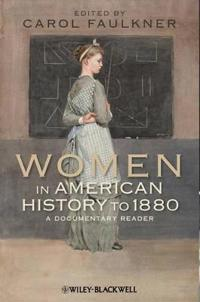 Women in American History to 1880: A Documentary Reader