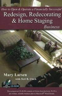 How to Open & Operate a Financially Successful Redesign, Redecorating & Home Staging Business