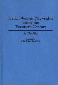 French Women Playwrights Before the Twentieth Century