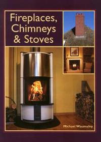 Fireplaces, Chimneys & Stoves