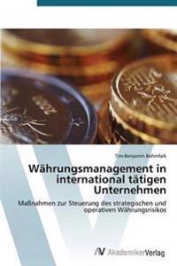 Wahrungsmanagement in International Tatigen Unternehmen
