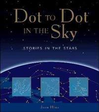 Dot to Dot in the Sky (Stories in the Stars)