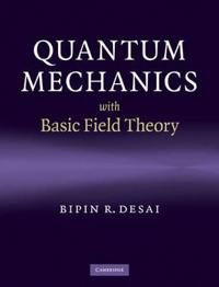 Quantum Mechanics with Basic Field Theory