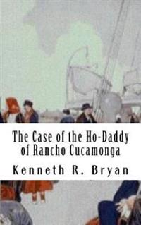 The Case of the Ho-Daddy of Rancho Cucamonga