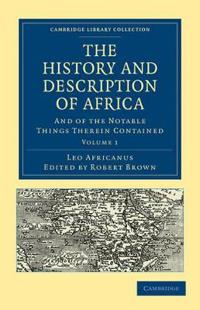 The The History and Description of Africa 3 Volume Paperback Set The History and Description of Africa