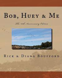 Bob, Huey & Me: 10th Anniversary Edition