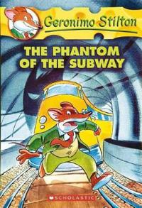 Geronimo Stilton #13: The Phantom of the Subway: The Phantom of the Subway