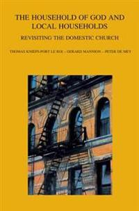 The Household of God and Local Households: Revisiting the Domestic Church