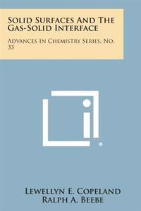 Solid Surfaces and the Gas-Solid Interface: Advances in Chemistry Series, No. 33