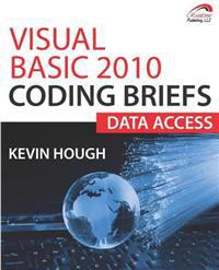 Visual Basic 2010 Coding Briefs: Data Access