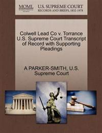 Colwell Lead Co V. Torrance U.S. Supreme Court Transcript of Record with Supporting Pleadings
