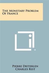 The Monetary Problem of France