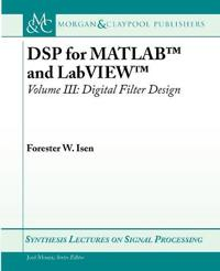 DSP for MATLAB (TM) and LabVIEW (TM) III