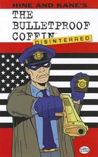 Bulletproof Coffin Volume 2: Disinterred