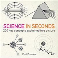 Science in seconds - 200 key concepts explained in an instant