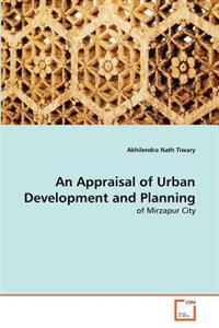 An Appraisal of Urban Development and Planning