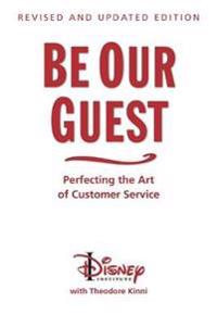 Be our guest (10th anniversary updated edition) - perfecting the art of cus