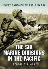 The Six Marine Divisions in the Pacific