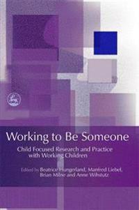 Working to Be Someone