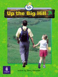 Up the big hill Big Book Info Trail Beginner Year 1 Big Book