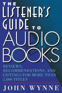 The Listener's Guide to Audio Books