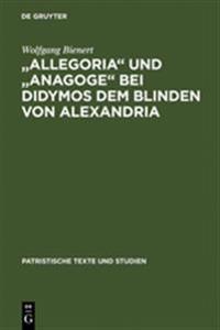 """""""allegoria"""" Und """"anagoge"""" Bei Didymos Dem Blinden Von Alexandria"""