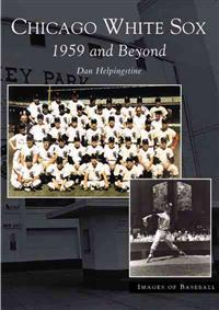Chicago White Sox: 1959 and Beyond