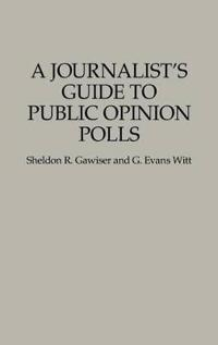A Journalist's Guide to Public Opinion Polls