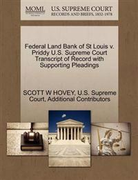 Federal Land Bank of St Louis V. Priddy U.S. Supreme Court Transcript of Record with Supporting Pleadings