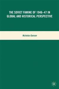 The Soviet Famine of 1946-47 in Global and Historical Perspective