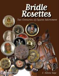 Bridle Rosettes: Two Centuries of Equine Adornment