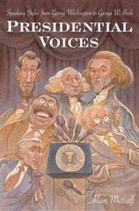 Presidential Voices: Speaking Styles from George Washington to George W. Bush