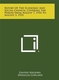 Report of the Economic and Social Council, Covering the Period from August 7, 1954 to August 5, 1955