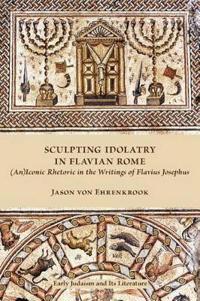 Sculpting Idolatry in Flavian Rome