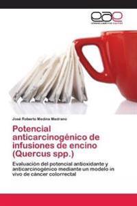 Potencial Anticarcinogenico de Infusiones de Encino (Quercus Spp.)