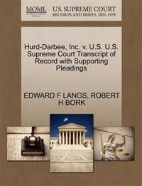Hurd-Darbee, Inc. V. U.S. U.S. Supreme Court Transcript of Record with Supporting Pleadings