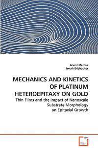 Mechanics and Kinetics of Platinum Heteroepitaxy on Gold