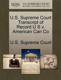 U.S. Supreme Court Transcript of Record U S V. American Can Co