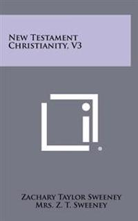 New Testament Christianity, V3