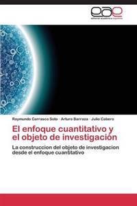 El Enfoque Cuantitativo y El Objeto de Investigacion