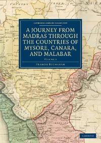 A Journey from Madras Through the Countries of Mysore, Canara, and Malabar