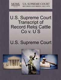 U.S. Supreme Court Transcript of Record Reloj Cattle Co V. U S