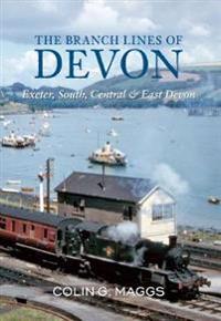 Branch Lines of Devon Exeter, South, CentralEast Devon