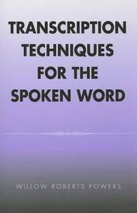 Transcription Techniques for the Spoken Word