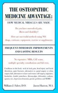 The Osteopathic Medicine Advantage: How Medical Miracles Are Made