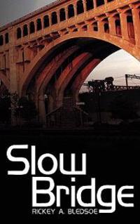 Slow Bridge