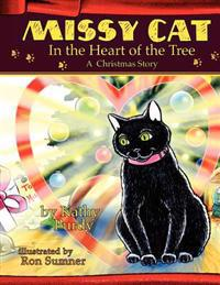 Missy Cat in the Heart of the Tree a Christmas Story: A Christmas Story